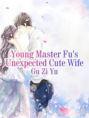 cover image of Young Master Fu's Unexpected Cute Wife