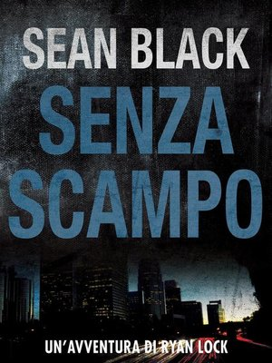 cover image of Senza scampo--Serie di Ryan Lock Volume 3