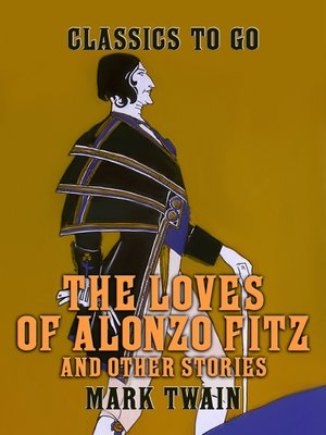 cover image of The Loves of Alonzo Fitz and Other Stories