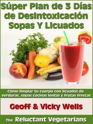 cover image of Súper Plan de 3 Días de Desintoxicación con Sopas Y Licuados