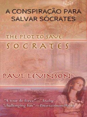 cover image of A CONSPIRAÇÃO PARA SALVAR SÓCRATES