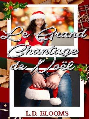 cover image of Le grand chantage de Noël