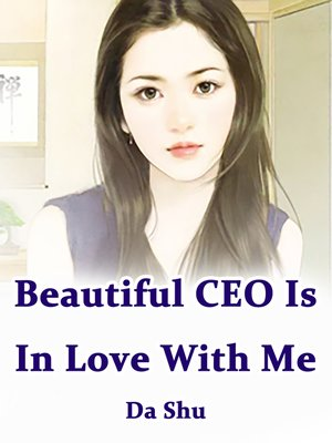 cover image of Beautiful CEO Is In Love With Me