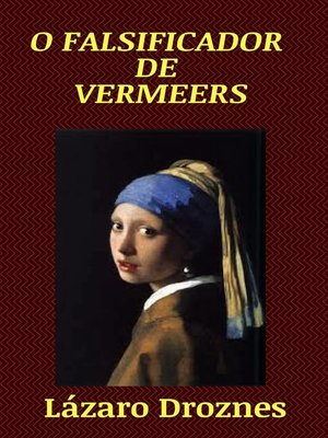 cover image of O Falsificador de Vermeers