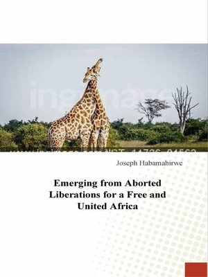 cover image of Emerging from Aborted Liberations for a Free and United Africa
