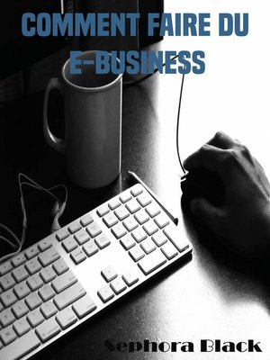 cover image of Comment faire du e-business