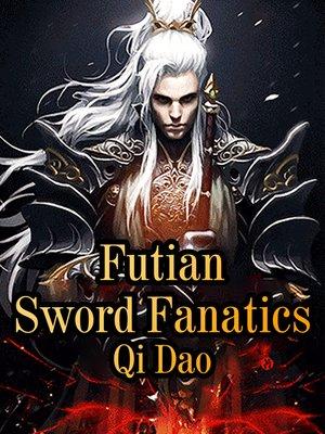 cover image of Futian Sword Fanatics