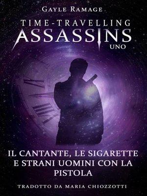 cover image of Il cantante, le sigarette e strani uomini con la pistola