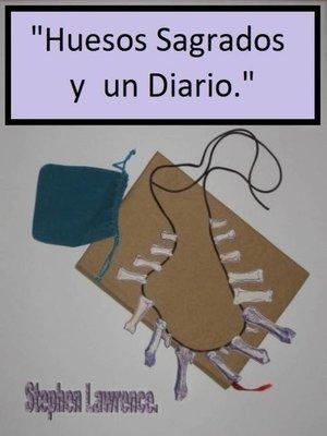 cover image of Huesos sagrados y un diario