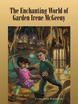cover image of The Enchanting World of Garden Irene McGeeny
