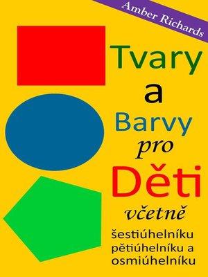 cover image of Tvary A Barvy Pro Deti Vcetne Šestiúhelníku