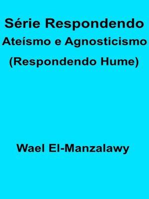 cover image of Série Respondendo Ateísmo e Agnosticismo (Respondendo Hume)