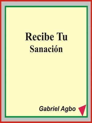 cover image of Recibe Tu Sanación