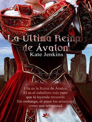 cover image of La Última Reina de Ávalon