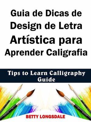 cover image of Guia de Dicas de Design de Letra Artística para Aprender Caligrafia