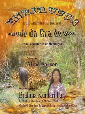 cover image of Enriqueça na caminhada para o  Mundo da Era de Ouro (com Comentários de Meditação)