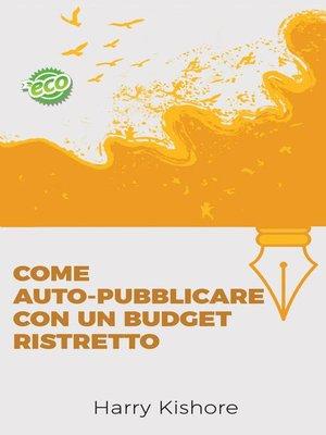 cover image of Come auto-pubblicare con un budget ristretto
