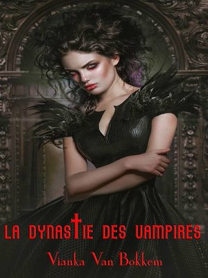 cover image of La Dynastie des Vampires