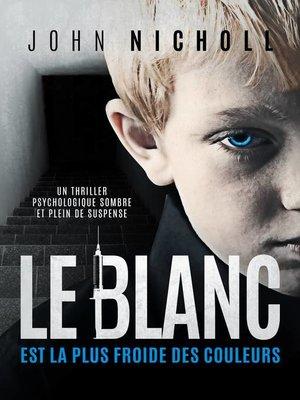 cover image of Le blanc est la plus froide des couleurs