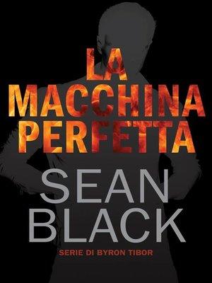 cover image of La macchina perfetta--Serie di Byron Tibor Volume 1