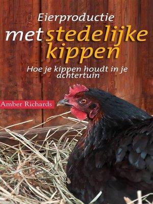 cover image of Eierproductie met stedelijke kippen