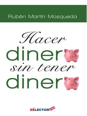 cover image of Hacer dinero, sin tener dinero