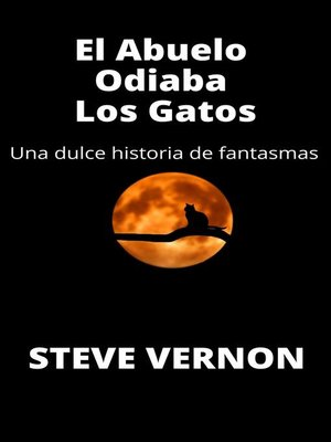 cover image of El Abuelo Odiaba Los Gatos
