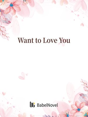 cover image of Want to Love You
