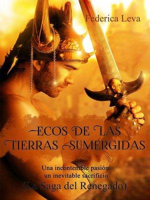 cover image of Ecos de las Tierras Sumergidas  Volume 1/   La Saga del Renegado