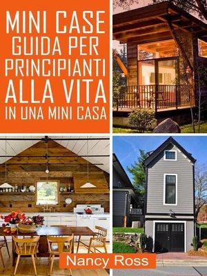 cover image of Mini Case Guida per Principianti alla Vita in una Mini Casa