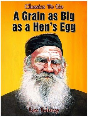 cover image of A Grain As Big As A Hen's Egg