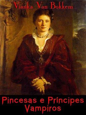 cover image of Princesas E Príncipes Vampiros