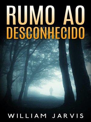 cover image of Rumo ao desconhecido