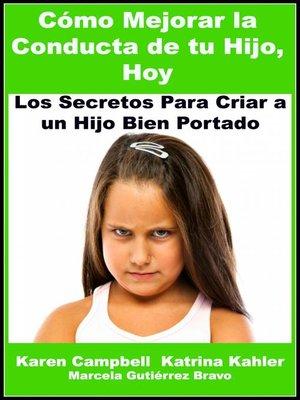 cover image of Cómo Mejorar La Conducta De Tu Hijo, Hoy