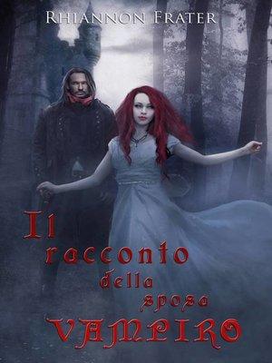 cover image of Il racconto della sposa vampiro