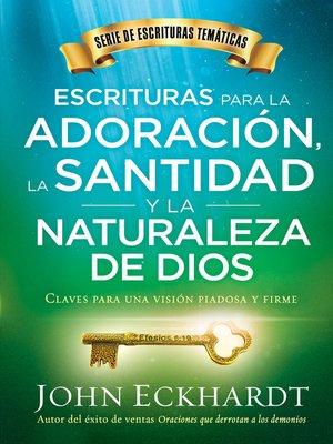 cover image of Escrituras para la adoración, la santidad y la naturaleza de Dios/Scriptures for Worship, Holiness, and the Nature of God