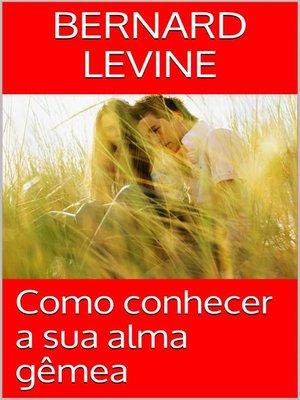 cover image of Como conhecer a sua alma gêmea
