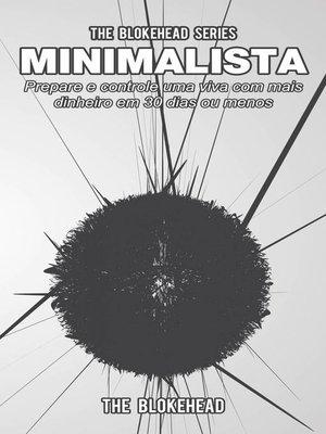 cover image of Minimalista--Prepare e controle uma vida com mais dinheiro em 30 dias ou menos