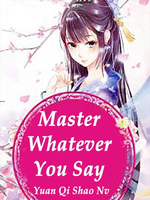 cover image of Master, Whatever You Say