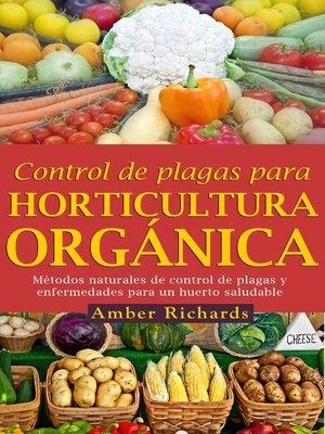 cover image of Control De Plagas Para Horticultura Orgánica