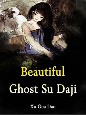 cover image of Beautiful Ghost Su Daji