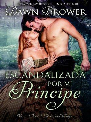 cover image of Escandalizada por mi príncipe