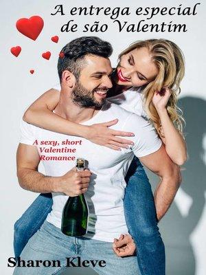 cover image of A entrega especial de são Valentim