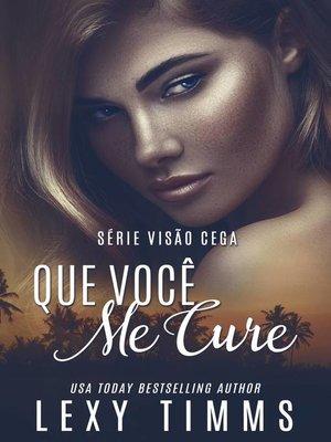 cover image of Que Você Me Cure