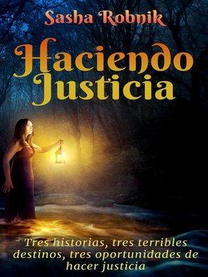 cover image of Haciendo justicia