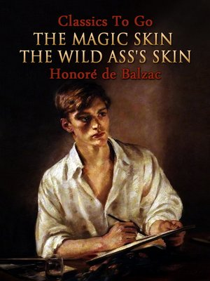 cover image of The Magic Skin, Or, the Wild Ass's Skin