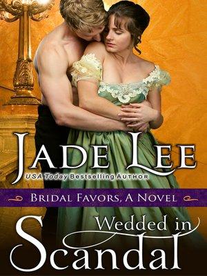 cover image of Wedded in Scandal (A Bridal Favors Novel)