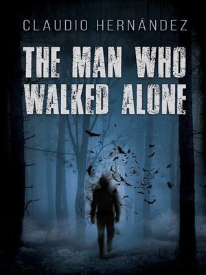 cover image of The Man Who Walked Alone