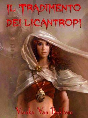 cover image of Il tradimento dei licantropi
