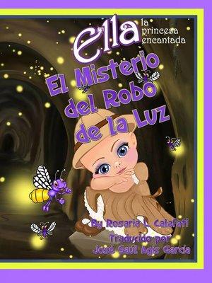 cover image of El Misterio del Robo de la Luz Ella la Princesa Encantada